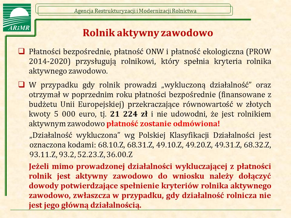 Agencja Restrukturyzacji i Modernizacji Rolnictwa Rolnik aktywny zawodowo  Płatności bezpośrednie, płatność ONW i płatność ekologiczna (PROW 2014-202