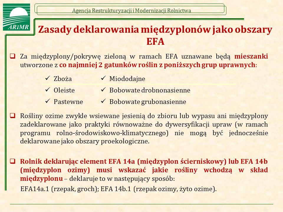 Agencja Restrukturyzacji i Modernizacji Rolnictwa  Za międzyplony/pokrywę zieloną w ramach EFA uznawane będą mieszanki utworzone z co najmniej 2 gatu