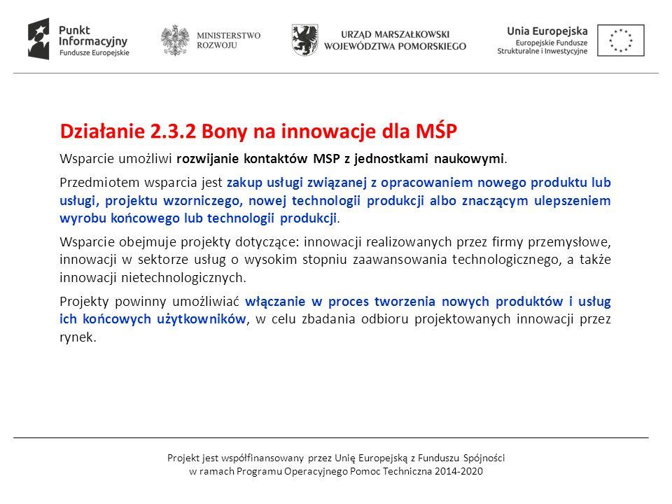 Projekt jest współfinansowany przez Unię Europejską z Funduszu Spójności w ramach Programu Operacyjnego Pomoc Techniczna 2014-2020 Działanie 2.3.2 Bony na innowacje dla MŚP Wsparcie umożliwi rozwijanie kontaktów MSP z jednostkami naukowymi.