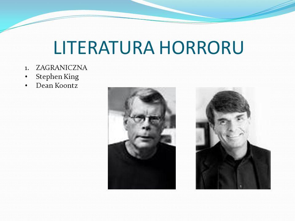 LITERATURA HORRORU 1.ZAGRANICZNA Stephen King Dean Koontz