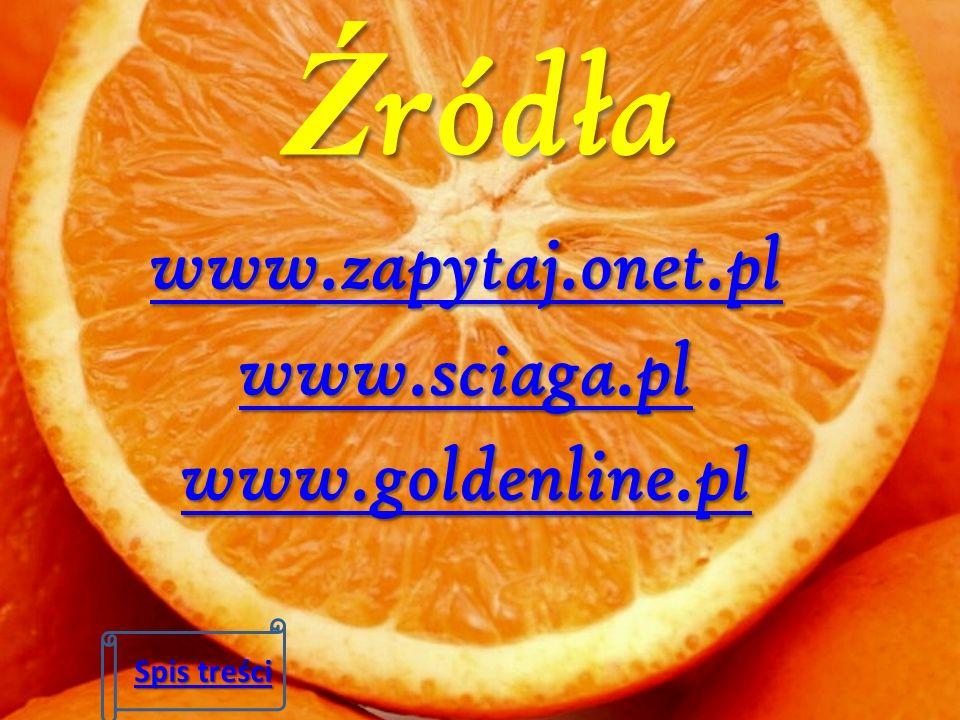 Ź ródła www.zapytaj.onet.pl www.sciaga.pl www.goldenline.pl Spis treści Spis treści