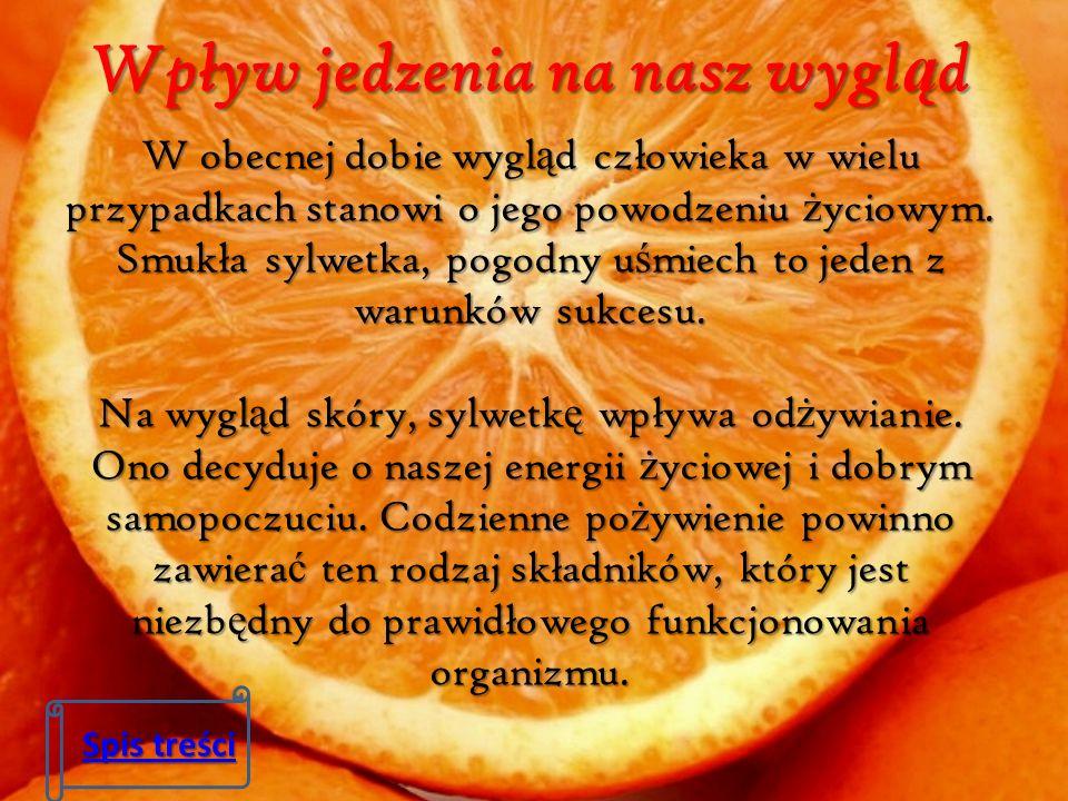Wpływ jedzenia na nasz wygl ą d W obecnej dobie wygl ą d człowieka w wielu przypadkach stanowi o jego powodzeniu ż yciowym.