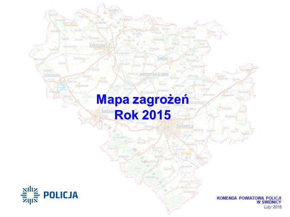 KOMENDA POWIATOWA POLICJI W ŚWIDNICY Luty 2016 Mapa zagrożeń Rok 2015