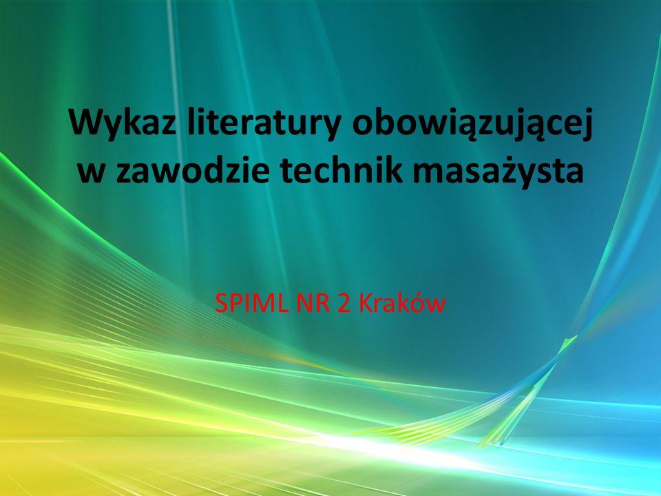 Wykaz literatury obowiązującej w zawodzie technik masażysta SPIML NR 2 Kraków