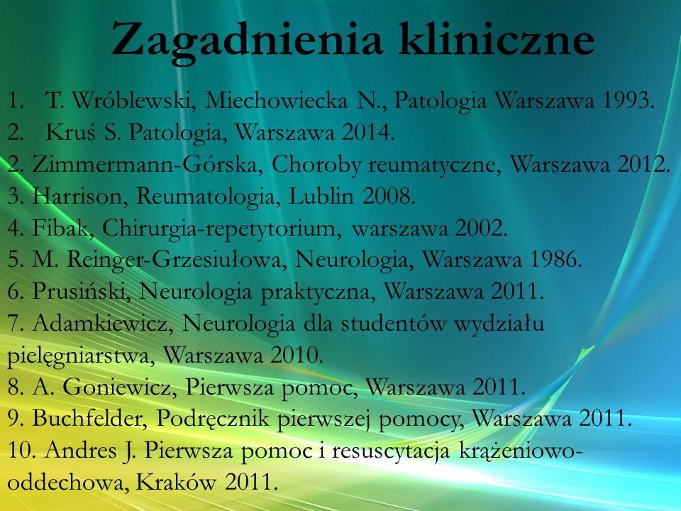1.T. Wróblewski, Miechowiecka N., Patologia Warszawa 1993. 2.Kruś S. Patologia, Warszawa 2014. 2. Zimmermann-Górska, Choroby reumatyczne, Warszawa 201