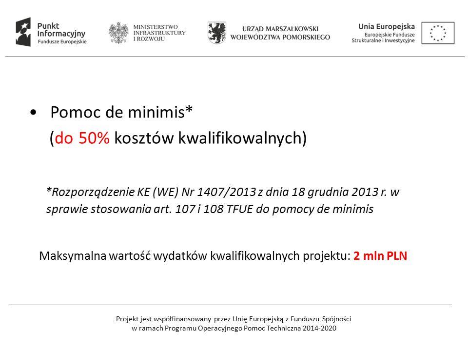 Projekt jest współfinansowany przez Unię Europejską z Funduszu Spójności w ramach Programu Operacyjnego Pomoc Techniczna 2014-2020 Pomoc de minimis* (