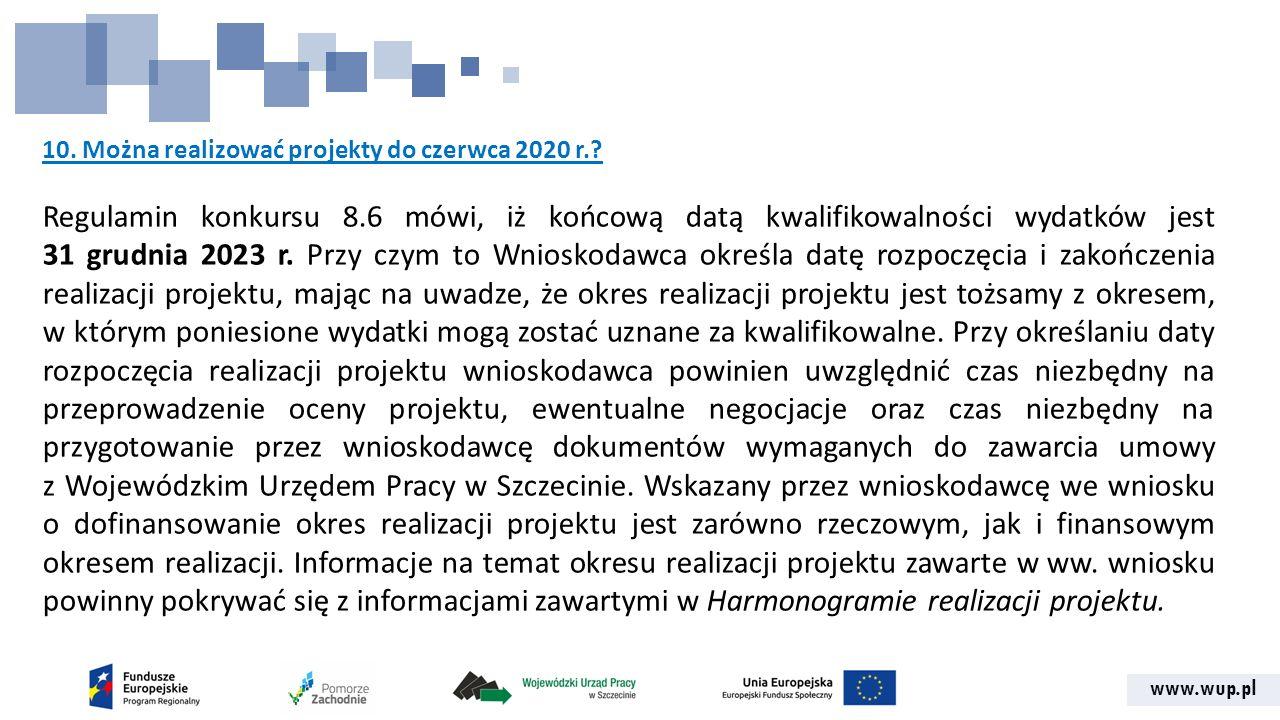www.wup.pl 10. Można realizować projekty do czerwca 2020 r..