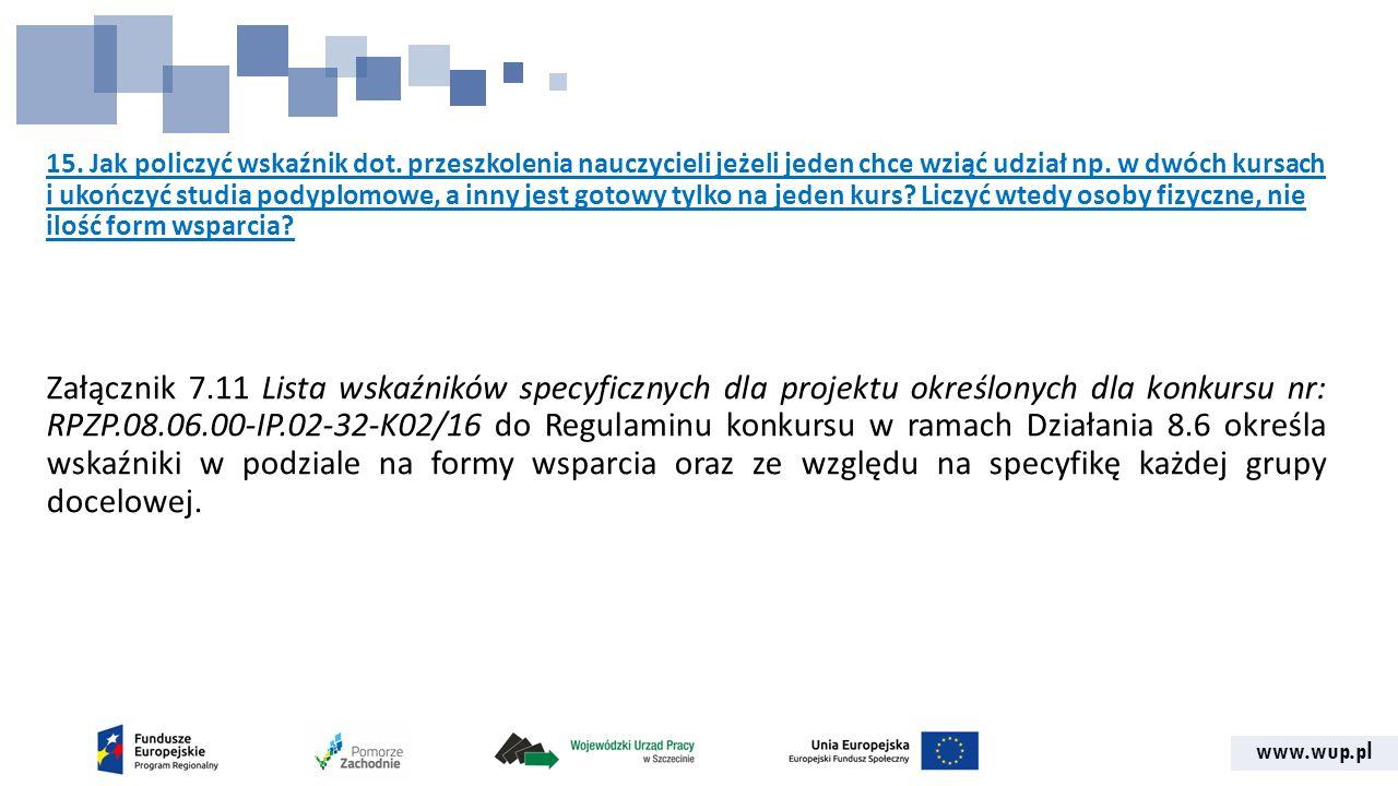 www.wup.pl 15. Jak policzyć wskaźnik dot. przeszkolenia nauczycieli jeżeli jeden chce wziąć udział np. w dwóch kursach i ukończyć studia podyplomowe,