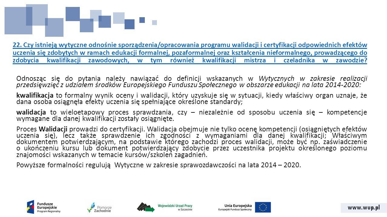 www.wup.pl 22. Czy istnieją wytyczne odnośnie sporządzenia/opracowania programu walidacji i certyfikacji odpowiednich efektów uczenia się zdobytych w