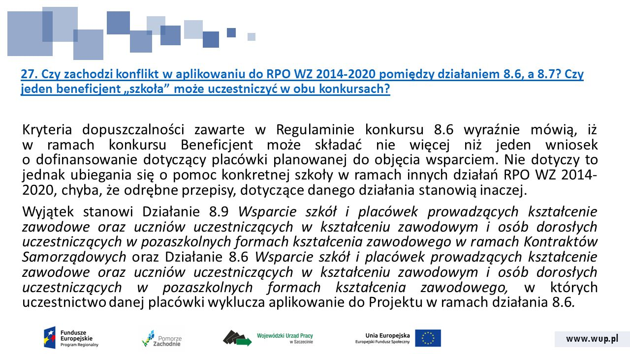"""www.wup.pl 27. Czy zachodzi konflikt w aplikowaniu do RPO WZ 2014-2020 pomiędzy działaniem 8.6, a 8.7? Czy jeden beneficjent """"szkoła"""" może uczestniczy"""