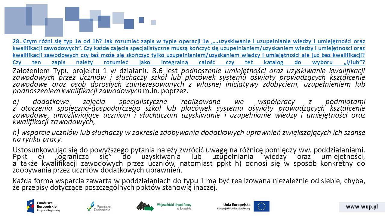 """www.wup.pl 28. Czym różni się typ 1e od 1h? Jak rozumieć zapis w typie operacji 1e """"…uzyskiwanie i uzupełnianie wiedzy i umiejętności oraz kwalifikacj"""