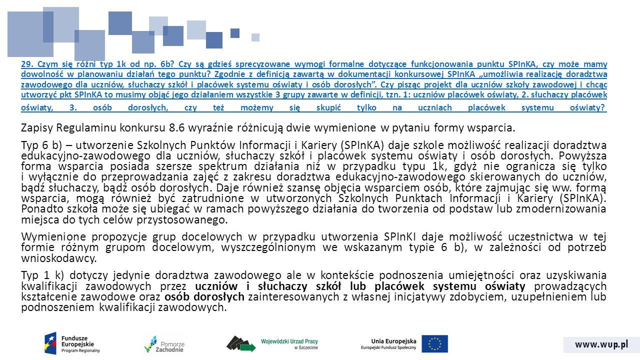 www.wup.pl 29. Czym się różni typ 1k od np. 6b? Czy są gdzieś sprecyzowane wymogi formalne dotyczące funkcjonowania punktu SPInKA, czy może mamy dowol