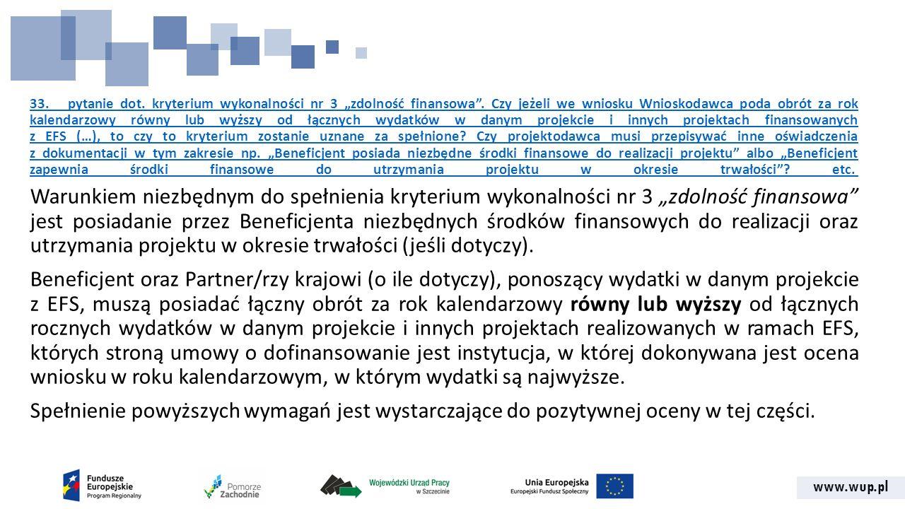 """www.wup.pl 33. pytanie dot. kryterium wykonalności nr 3 """"zdolność finansowa"""". Czy jeżeli we wniosku Wnioskodawca poda obrót za rok kalendarzowy równy"""