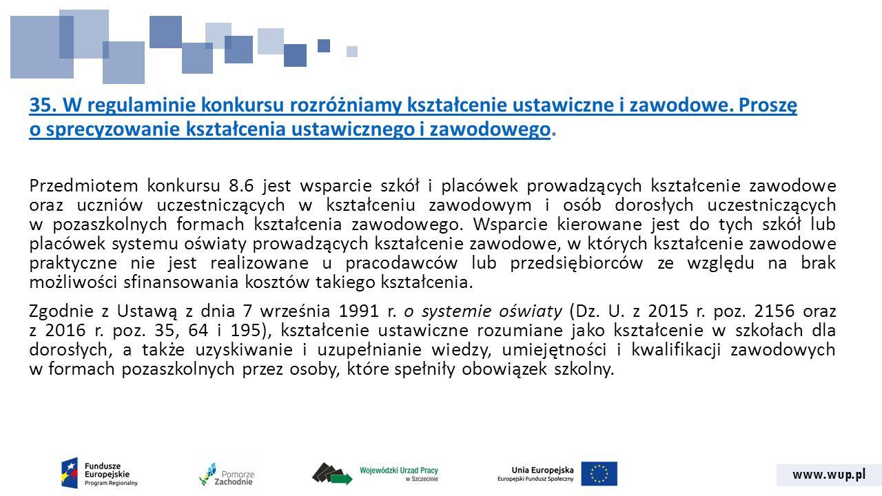 www.wup.pl 35. W regulaminie konkursu rozróżniamy kształcenie ustawiczne i zawodowe.