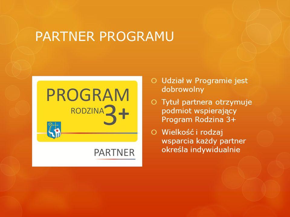 PARTNER PROGRAMU  Udział w Programie jest dobrowolny  Tytuł partnera otrzymuje podmiot wspierający Program Rodzina 3+  Wielkość i rodzaj wsparcia k