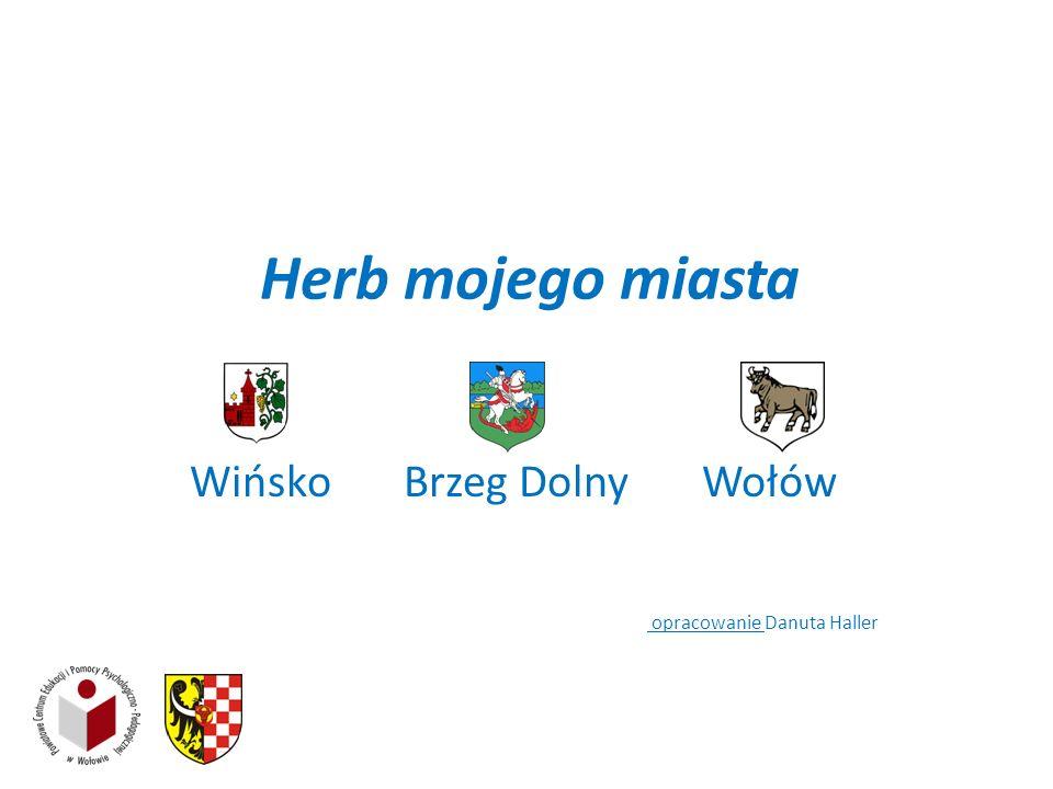 Herb mojego miasta Wińsko Brzeg Dolny Wołów opracowanie Danuta Haller