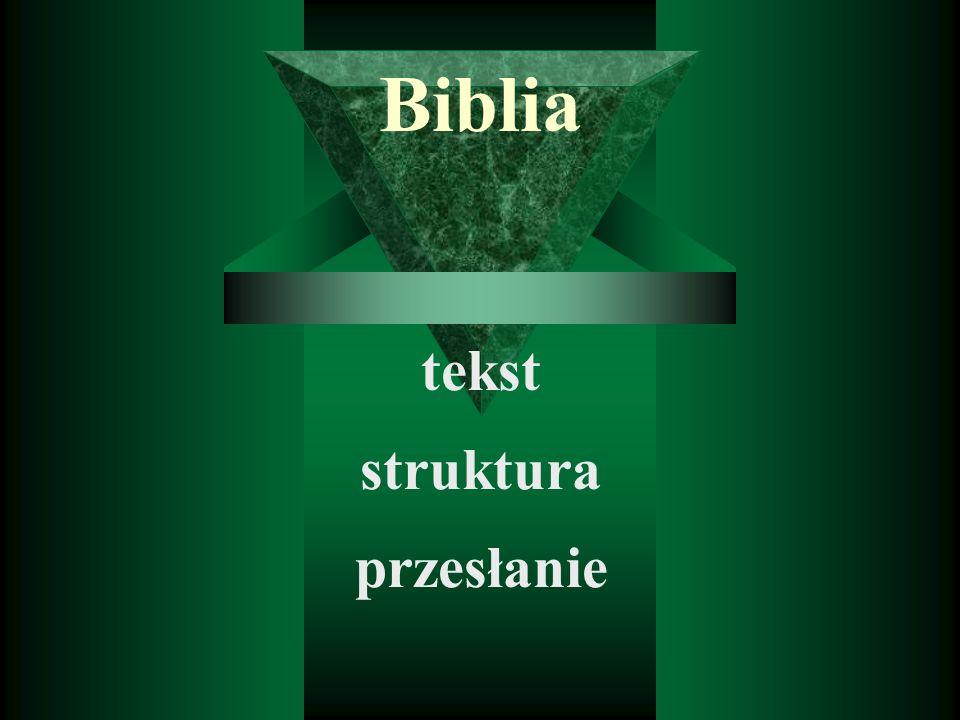 Biblia tekst struktura przesłanie