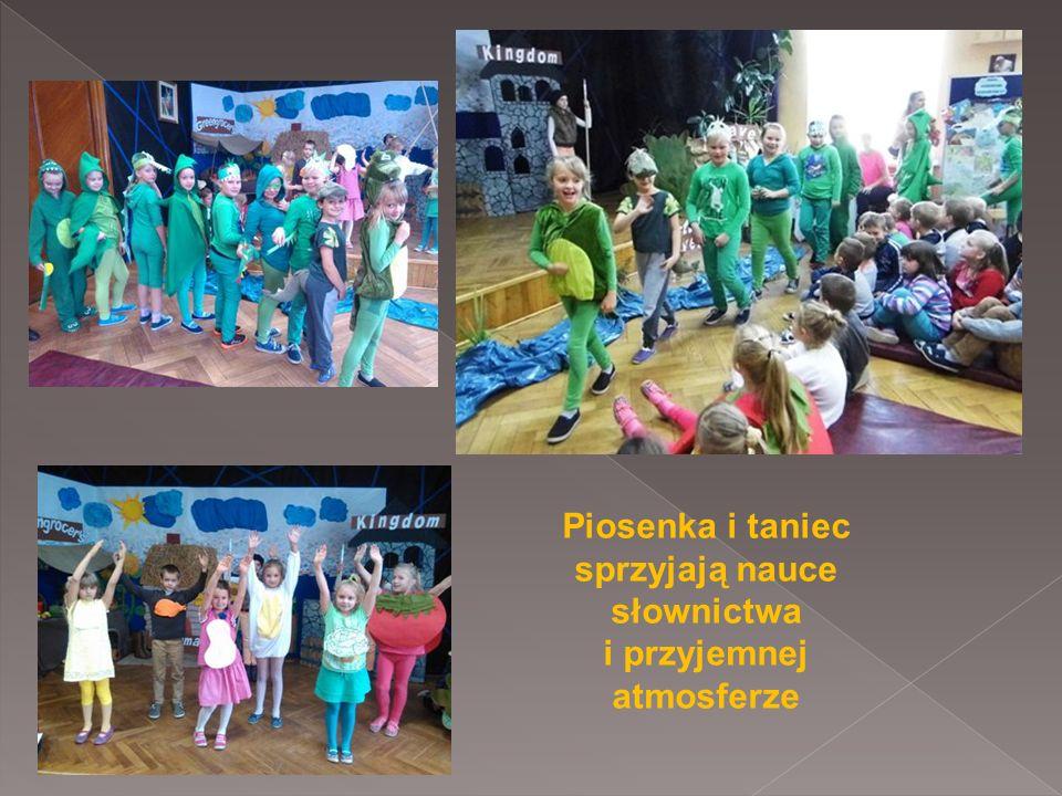 Piosenka i taniec sprzyjają nauce słownictwa i przyjemnej atmosferze