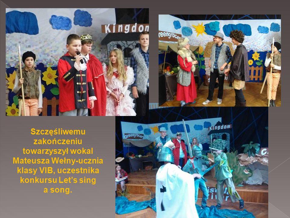 Szczęśliwemu zakończeniu towarzyszył wokal Mateusza Wełny-ucznia klasy VIB, uczestnika konkursu Let's sing a song.