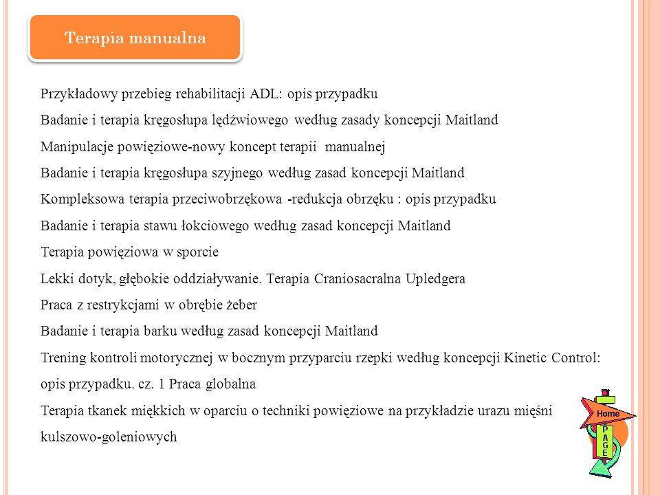 Terapia manualna Przykładowy przebieg rehabilitacji ADL: opis przypadku Badanie i terapia kręgosłupa lędźwiowego według zasady koncepcji Maitland Mani