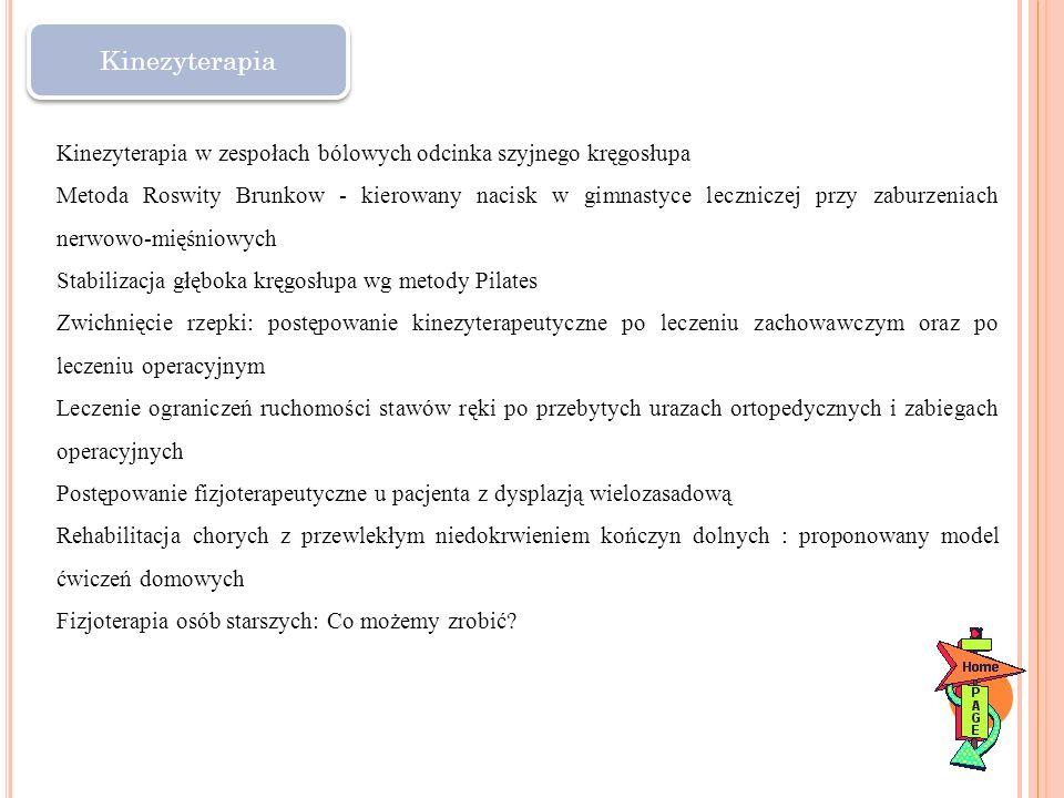 Kinezyterapia Kinezyterapia w zespołach bólowych odcinka szyjnego kręgosłupa Metoda Roswity Brunkow - kierowany nacisk w gimnastyce leczniczej przy za
