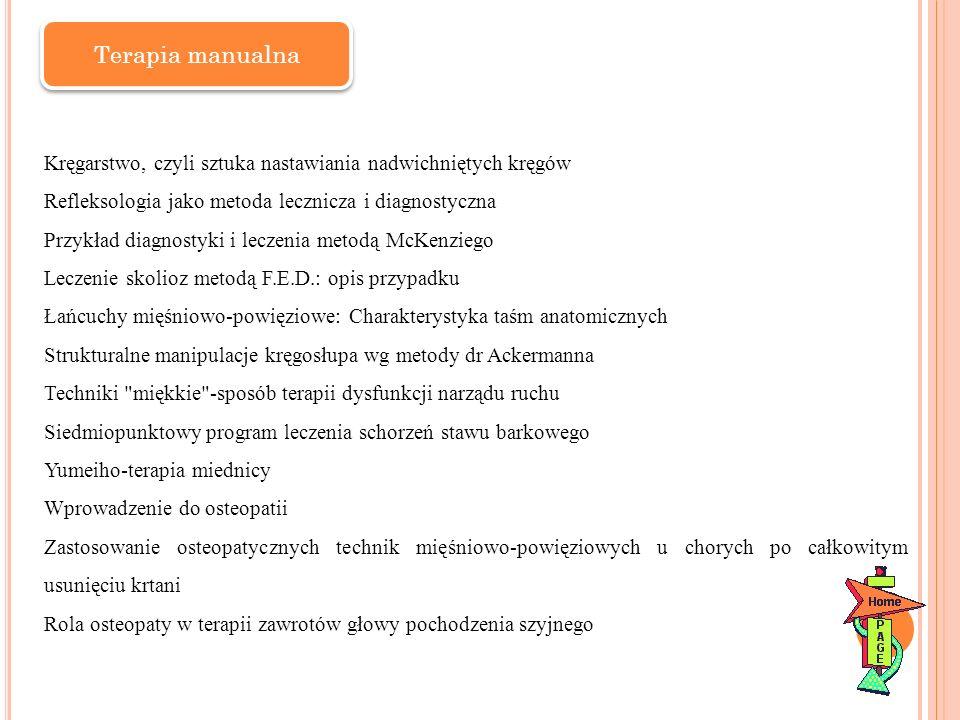 Terapia manualna Kręgarstwo, czyli sztuka nastawiania nadwichniętych kręgów Refleksologia jako metoda lecznicza i diagnostyczna Przykład diagnostyki i