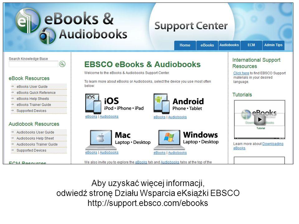 Aby uzyskać więcej informacji, odwiedź stronę Działu Wsparcia eKsiążki EBSCO http://support.ebsco.com/ebooks