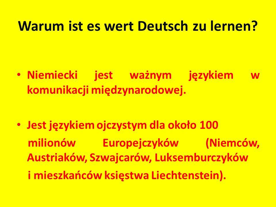 Niemiecki jest ważnym językiem w komunikacji międzynarodowej. Jest językiem ojczystym dla około 100 milionów Europejczyków (Niemców, Austriaków, Szwaj