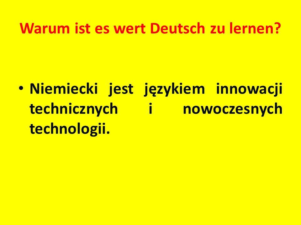 Warum ist es wert Deutsch zu lernen? Niemiecki jest językiem innowacji technicznych i nowoczesnych technologii.