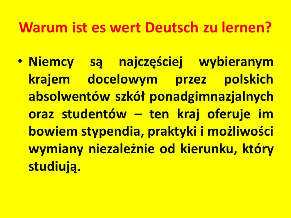 Warum ist es wert Deutsch zu lernen? Niemcy są najczęściej wybieranym krajem docelowym przez polskich absolwentów szkół ponadgimnazjalnych oraz studen