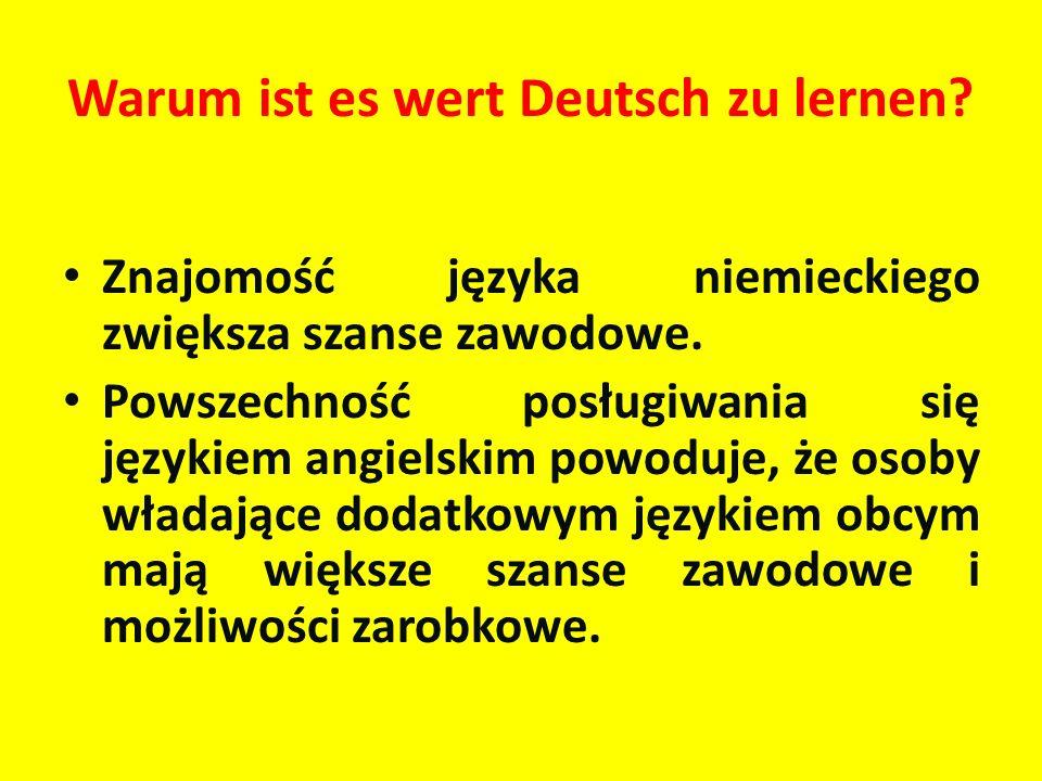 Warum ist es wert Deutsch zu lernen? Znajomość języka niemieckiego zwiększa szanse zawodowe. Powszechność posługiwania się językiem angielskim powoduj