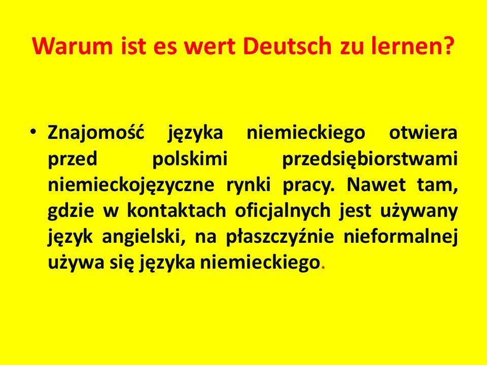 Warum ist es wert Deutsch zu lernen? Znajomość języka niemieckiego otwiera przed polskimi przedsiębiorstwami niemieckojęzyczne rynki pracy. Nawet tam,