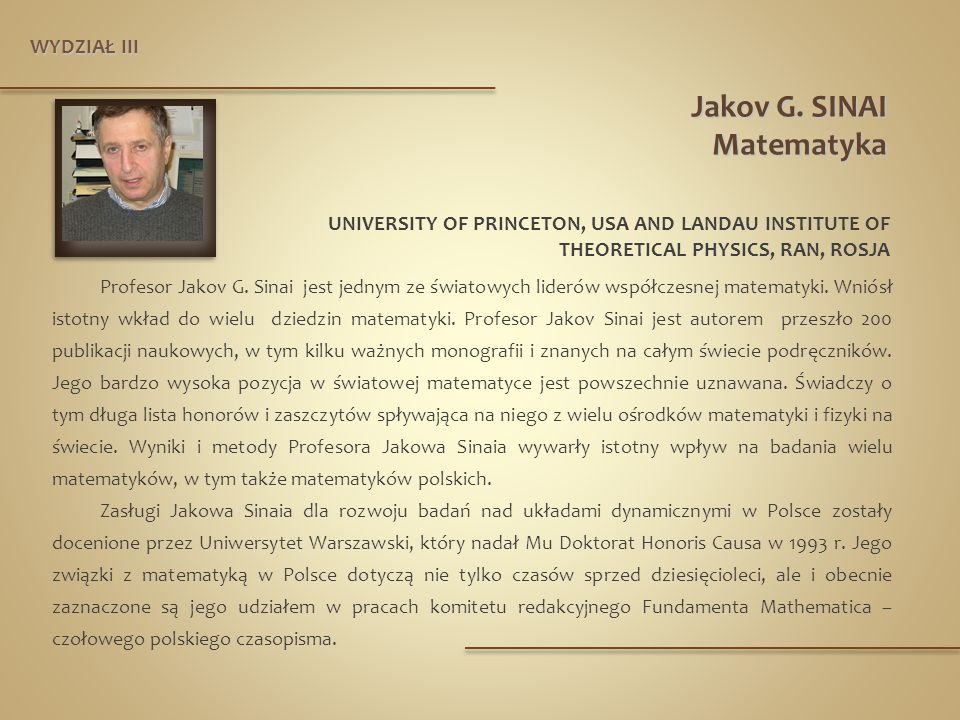 UNIVERSITY OF PRINCETON, USA AND LANDAU INSTITUTE OF THEORETICAL PHYSICS, RAN, ROSJA Profesor Jakov G.