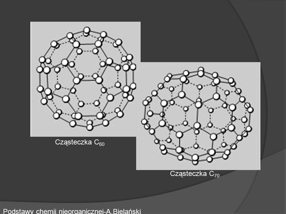 Cząsteczka C 60 Cząsteczka C 70 Podstawy chemii nieorganicznej-A.Bielański