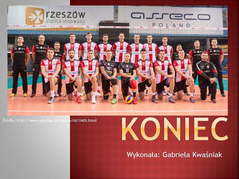 Wykonała: Gabriela Kwaśniak Źródło: http://www.plusliga.pl/teams/id/1401.html