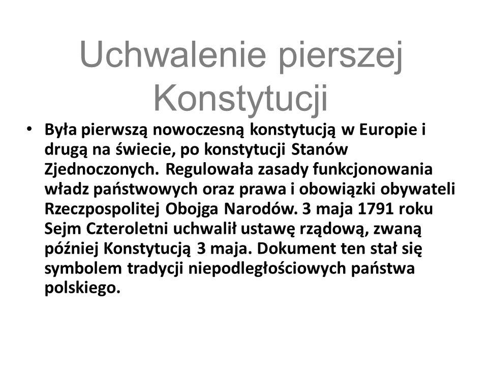 Uchwalenie pierszej Konstytucji Była pierwszą nowoczesną konstytucją w Europie i drugą na świecie, po konstytucji Stanów Zjednoczonych. Regulowała zas
