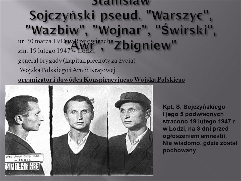 ur. 30 marca 1910 w Rzejowicach, zm. 19 lutego 1947 w Łodzi, generał brygady (kapitan piechoty za życia) Wojska Polskiego i Armii Krajowej, organizato