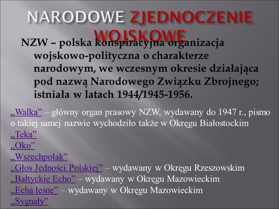 NZW – polska konspiracyjna organizacja wojskowo-polityczna o charakterze narodowym, we wczesnym okresie działająca pod nazwą Narodowego Związku Zbrojn