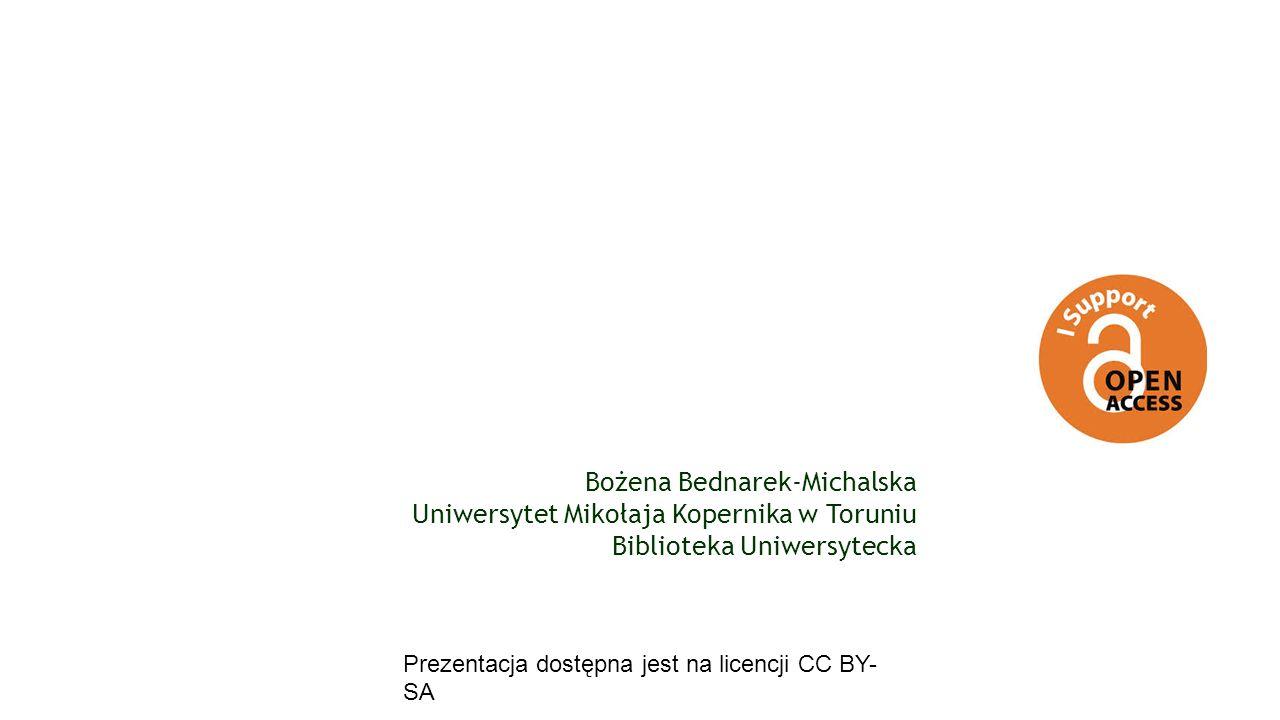 Kierunki rozwoju otwartego dostępu do treści naukowych 2015 Bożena Bednarek-Michalska Uniwersytet Mikołaja Kopernika w Toruniu Biblioteka Uniwersytecka Prezentacja dostępna jest na licencji CC BY- SA