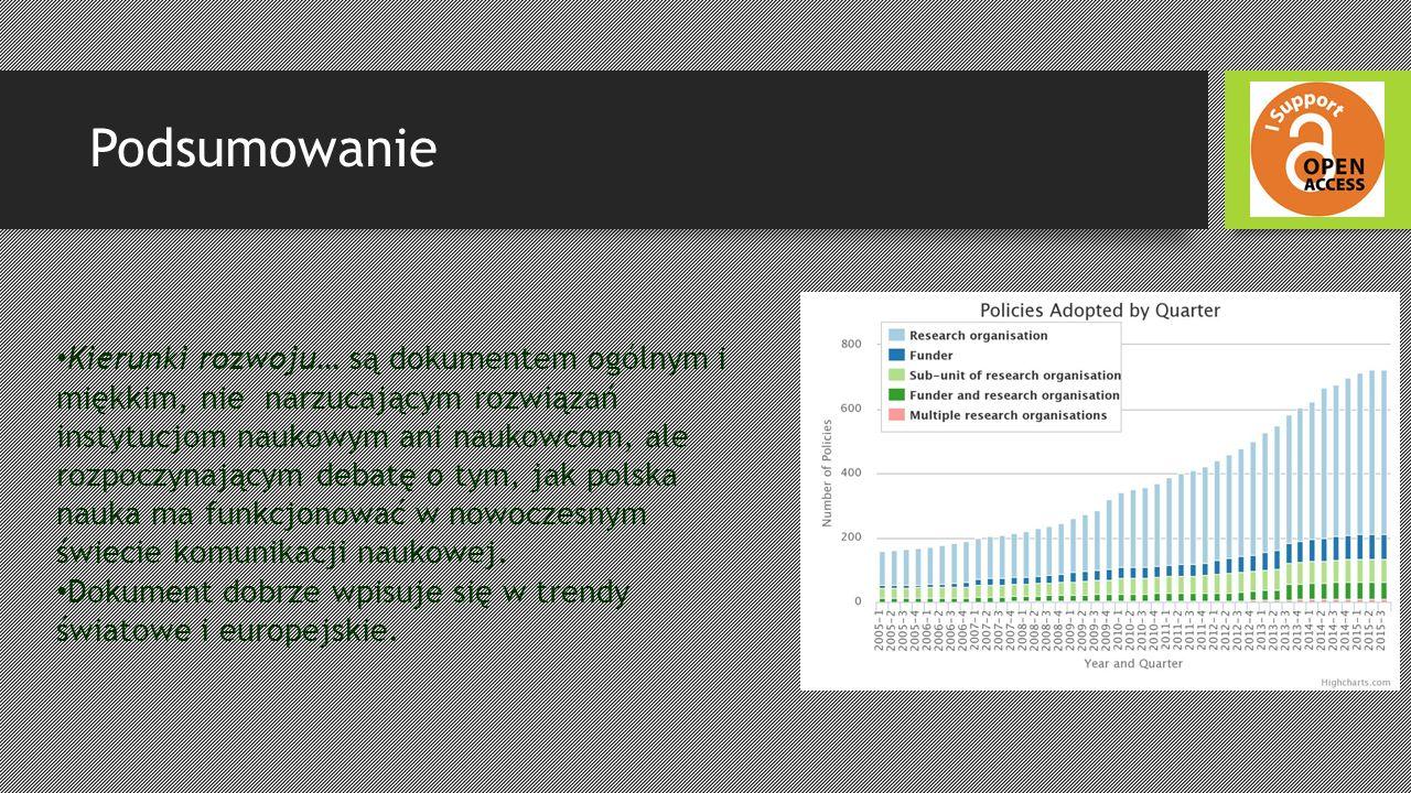 Podsumowanie Kierunki rozwoju… są dokumentem ogólnym i miękkim, nie narzucającym rozwiązań instytucjom naukowym ani naukowcom, ale rozpoczynającym debatę o tym, jak polska nauka ma funkcjonować w nowoczesnym świecie komunikacji naukowej.