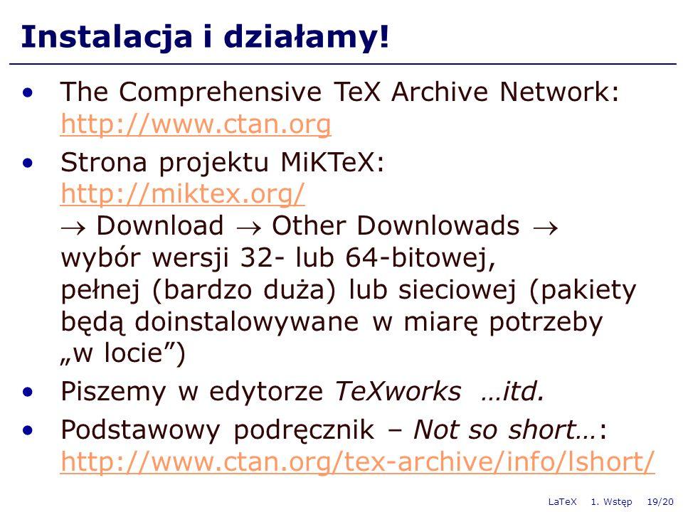 LaTeX 1. Wstęp 19/20 Instalacja i działamy.