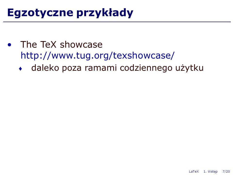 Czcionki i ogonki – sposób wygodny Input encoding: ♦ \usepackage[utf8]{inputenc} ♦ \usepackage[cp1250]{inputenc} Wybór języka: ♦ \usepackage{polski} ♦ \selecthyphenation{polish} Piszemy po prostu ąęłóćśźżń ĄĘŁÓĆŚŹŻŃ W Windows nie zawsze działa tak samo Czasem będziemy abstrahować od języka LaTeX 1.
