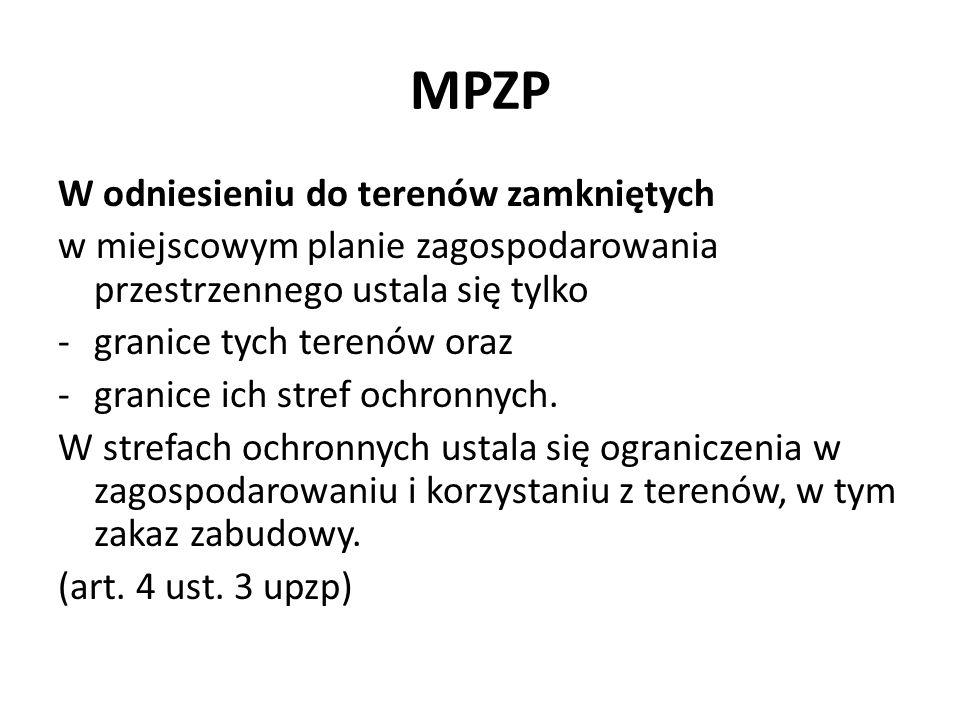 MPZP Planu miejscowego nie sporządza się dla terenów zamkniętych, z wyłączeniem terenów zamkniętych ustalanych przez ministra właściwego do spraw transportu.