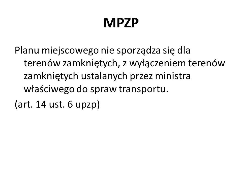 MPZP Planu miejscowego nie sporządza się dla terenów zamkniętych, z wyłączeniem terenów zamkniętych ustalanych przez ministra właściwego do spraw tran