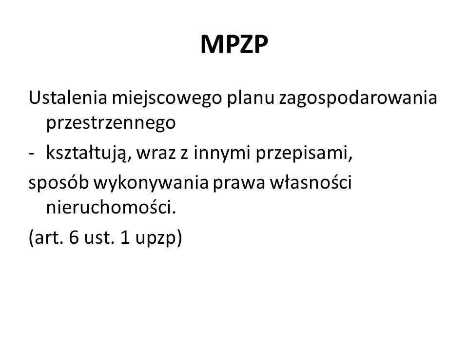 MPZP Plan miejscowy jest aktem prawa miejscowego. (art. 14 ust. 8 upzp)