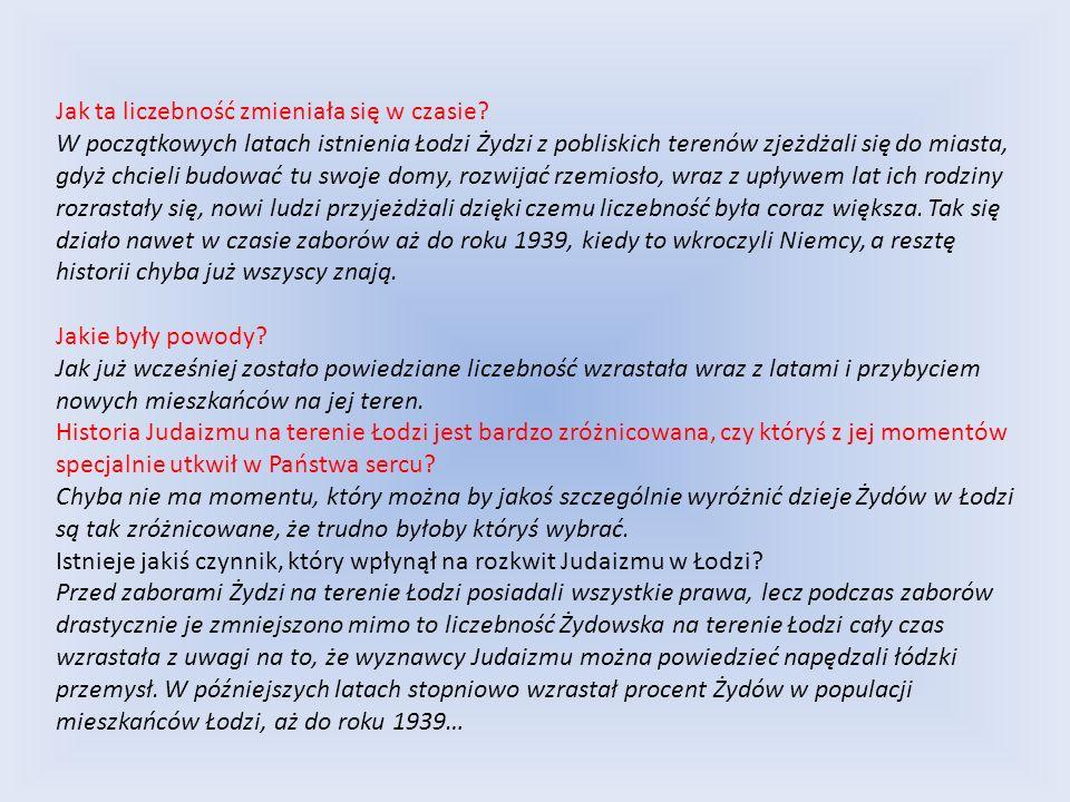 Ilu wyznawców Judaizmu liczy obecnie Łódź.