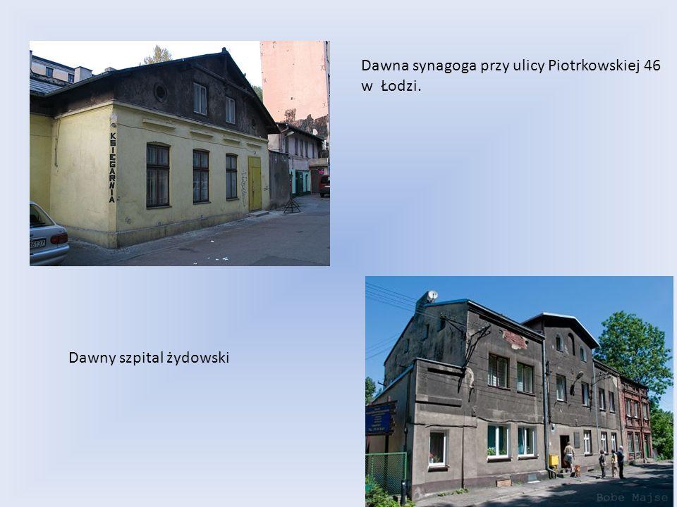 Dawna synagoga przy ulicy Piotrkowskiej 46 w Łodzi. Dawny szpital żydowski