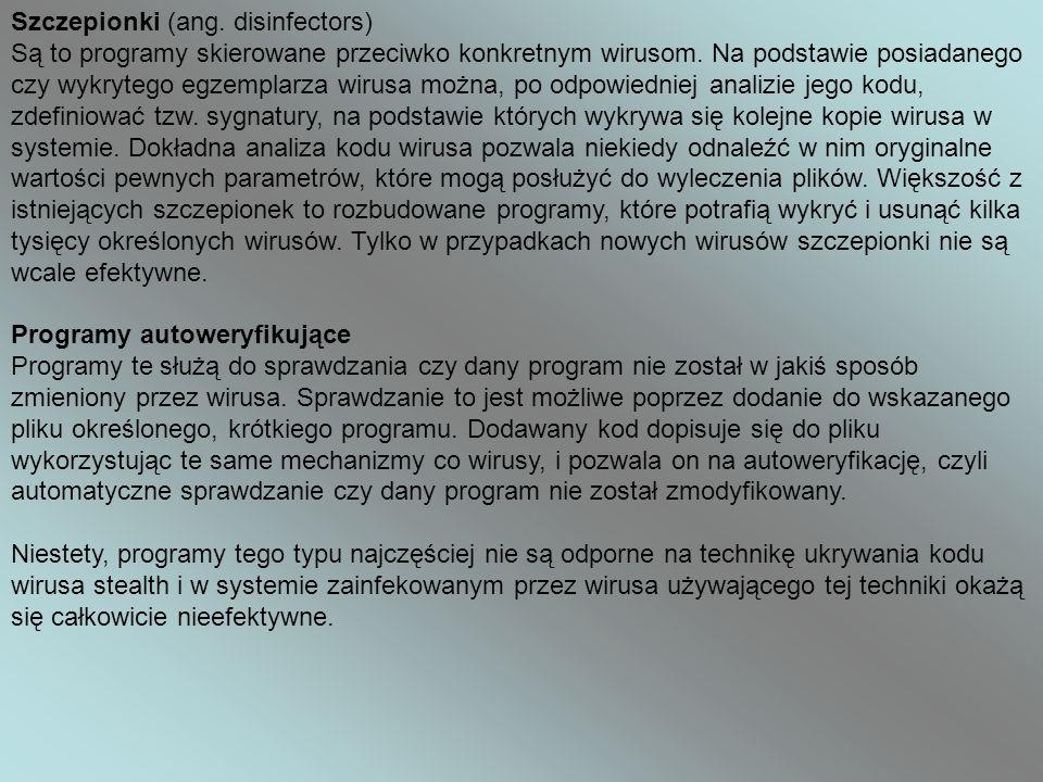 Szczepionki (ang. disinfectors) Są to programy skierowane przeciwko konkretnym wirusom.