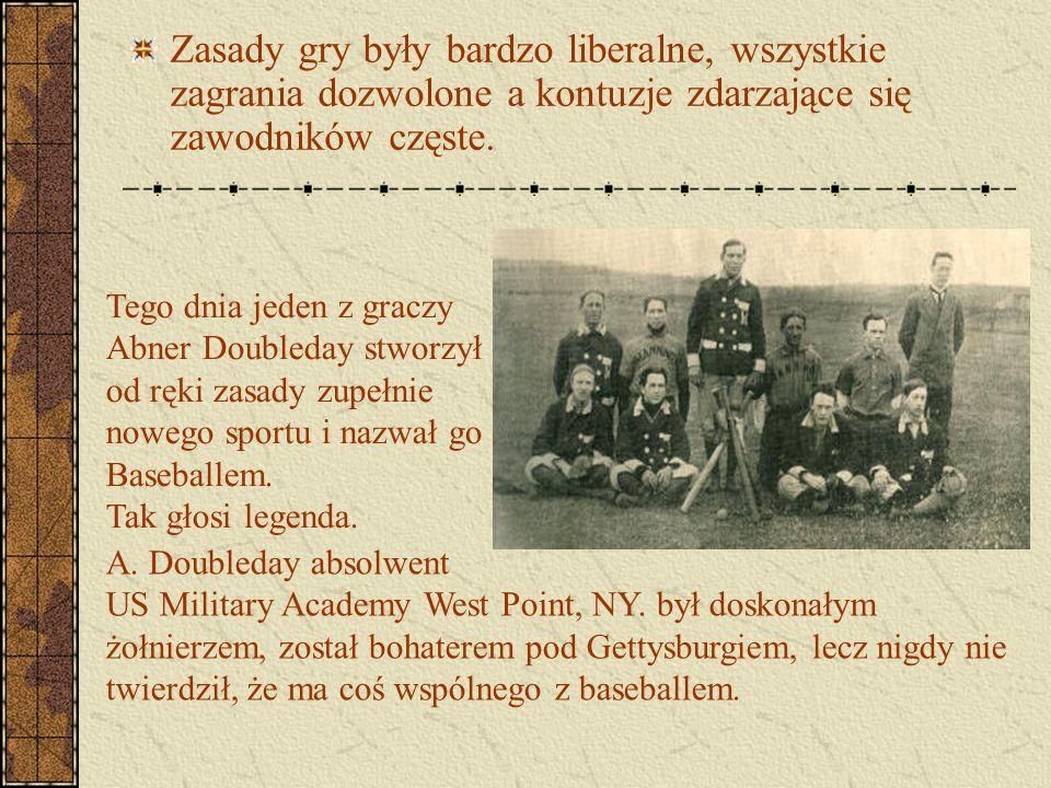 Zasady gry były bardzo liberalne, wszystkie zagrania dozwolone a kontuzje zdarzające się zawodników częste. A. Doubleday absolwent US Military Academy