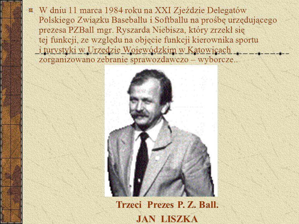W dniu 11 marca 1984 roku na XXI Zjeździe Delegatów Polskiego Związku Baseballu i Softballu na prośbę urzędującego prezesa PZBall mgr. Ryszarda Niebis